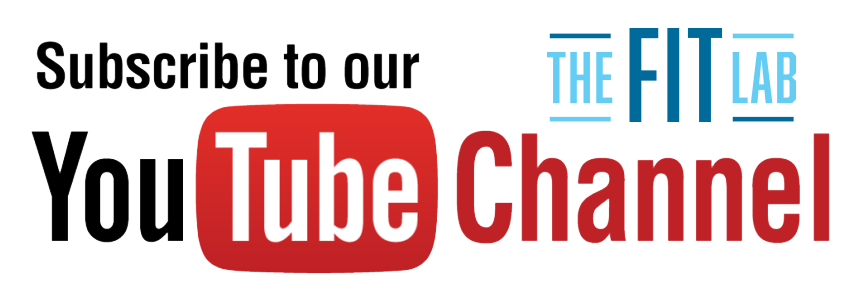 Subscribe to The Fit Lab's YouTube Channel Now
